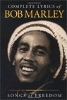 Complete Lyrics of Bob Marley : Songs of Freedom