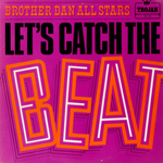 let's catch the beat brother dan all stars
