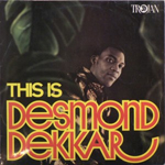 this is desmond dekkar desmond dekker