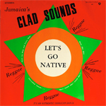 lynn taitt and the jets glad sounds let s go native merritone