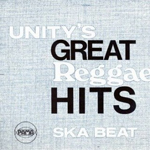 Unity's Great Reggae Hits Ska Beat